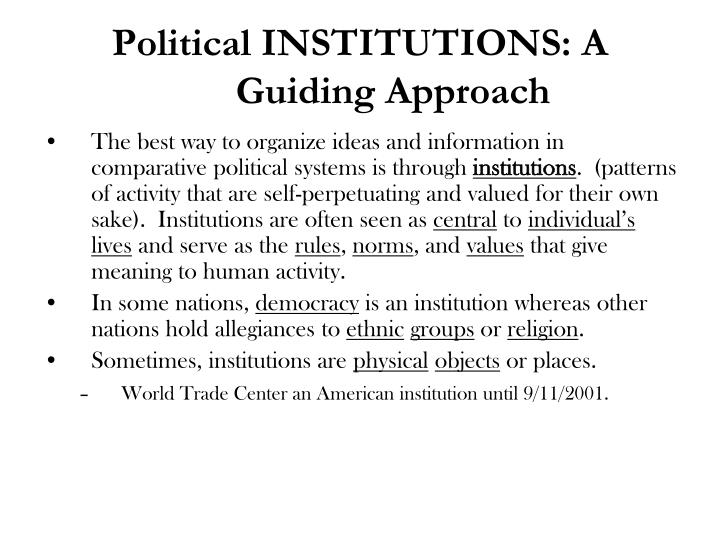 Political INSTITUTIONS: A Guiding Approach
