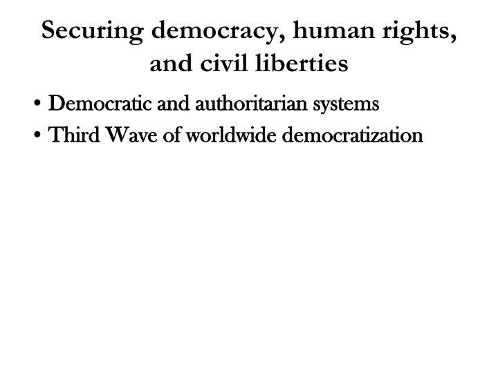 Securing democracy, human rights, and civil liberties