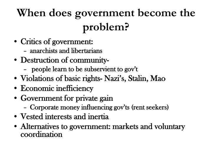 When does government become the problem?