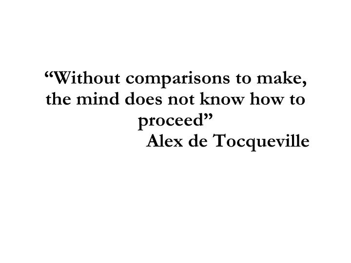 """""""Without comparisons to make, the mind does not know how to proceed"""""""