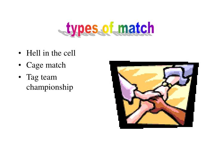 types of match