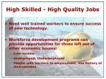 high skilled high quality jobs