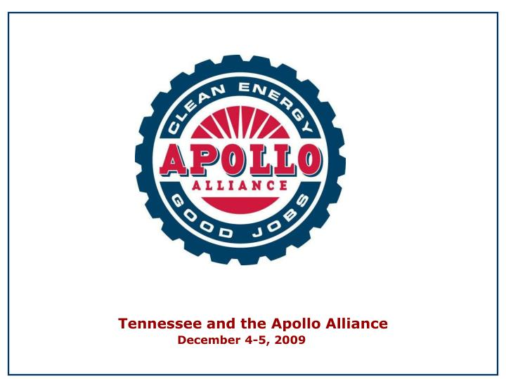 Tennessee and the Apollo Alliance