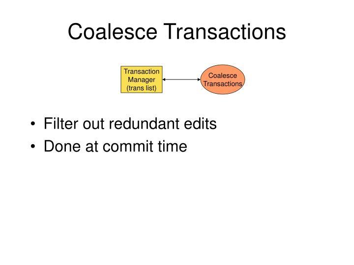 Coalesce Transactions