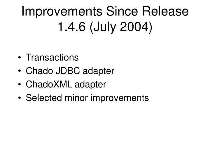 Improvements since release 1 4 6 july 2004