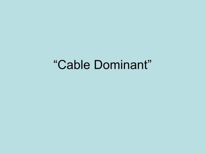 """""""Cable Dominant"""""""