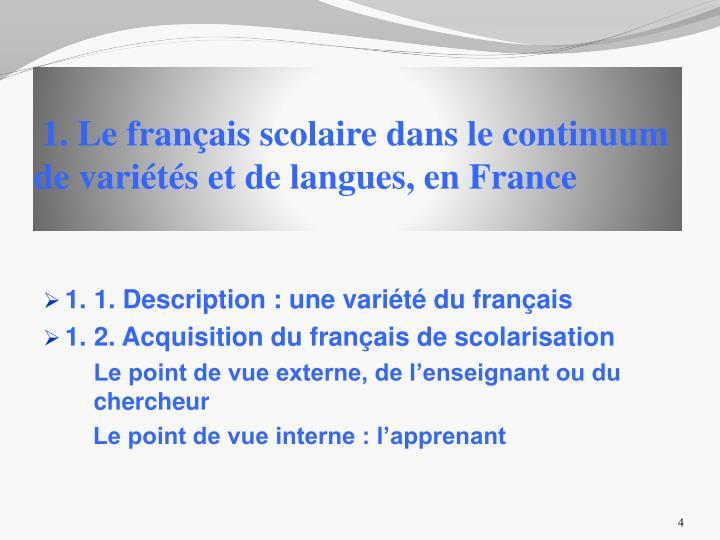 1. Le français scolaire dans le continuum de variétés et de langues, en France