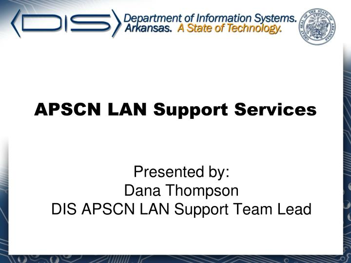 APSCN LAN Support Services