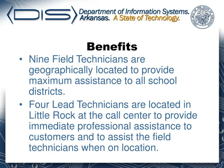 Nine Field Technicians are geographically located to provide maximum assistance to all school districts.