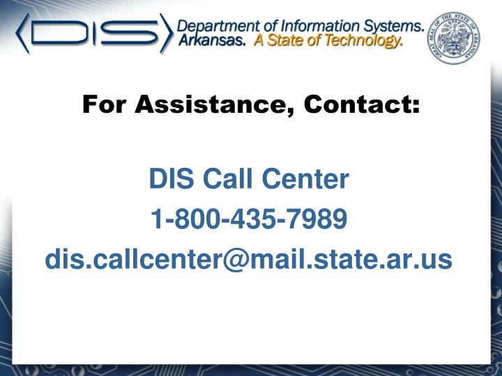 For Assistance, Contact: