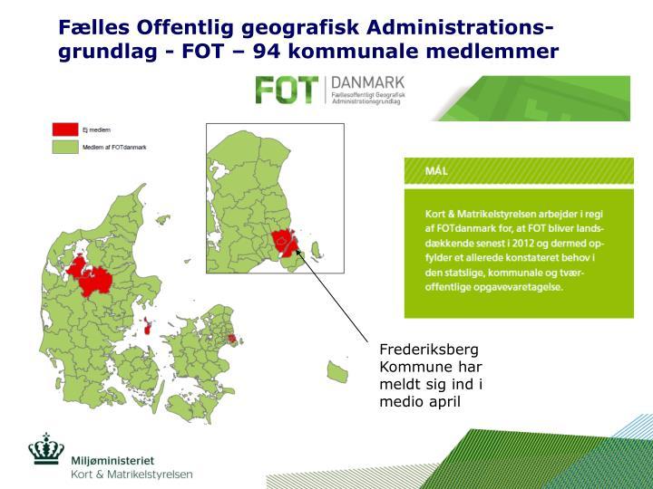 Fælles Offentlig geografisk Administrations-grundlag - FOT – 94 kommunale medlemmer