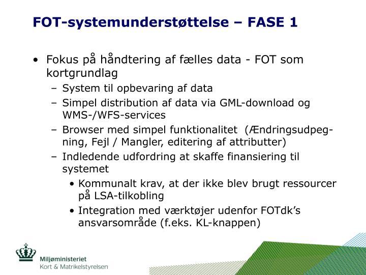 FOT-systemunderstøttelse – FASE 1
