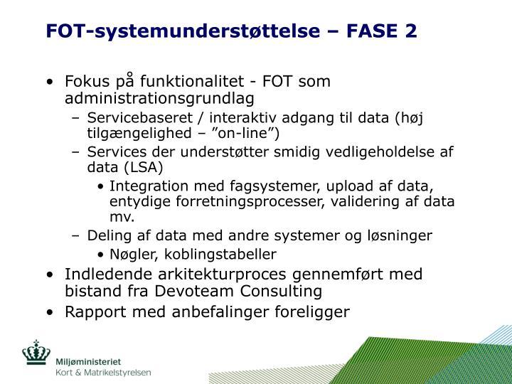 FOT-systemunderstøttelse – FASE 2