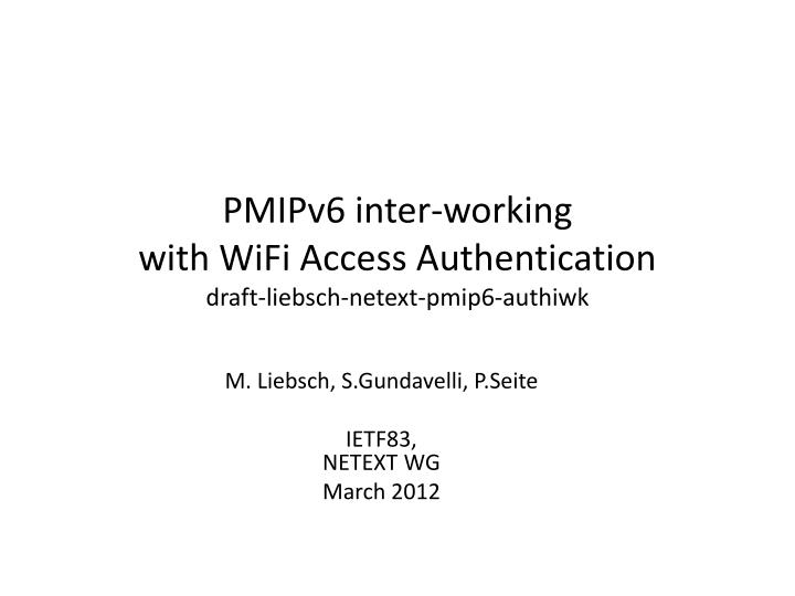 pmipv6 inter working with wifi access authentication draft liebsch netext pmip6 authiwk