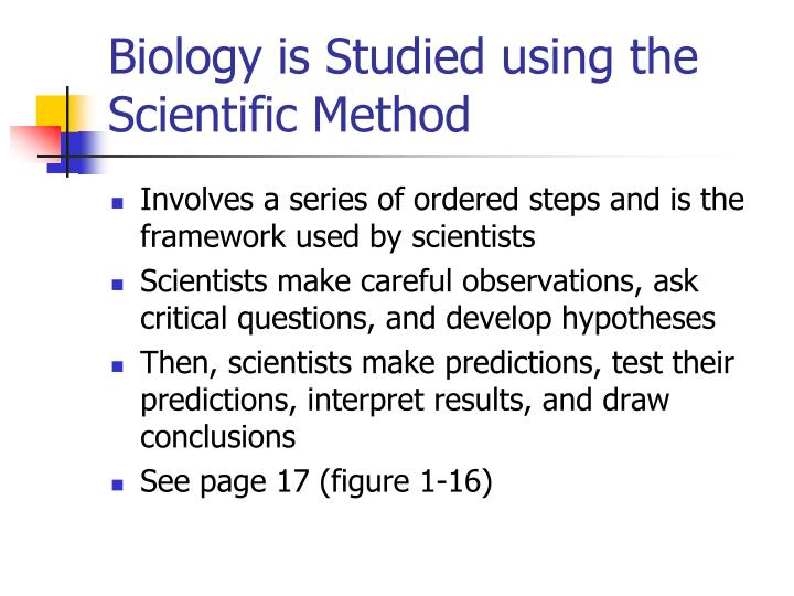 Biology is Studied using the Scientific Method