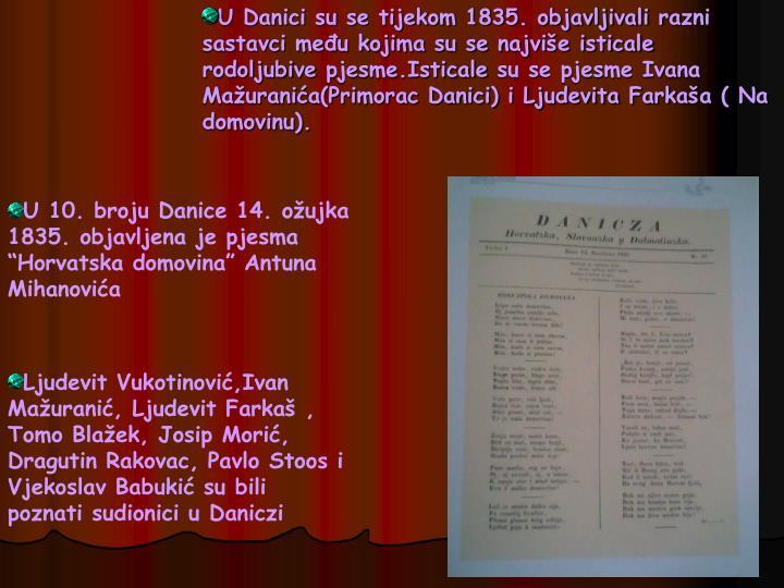 U Danici su se tijekom 1835. objavljivali razni sastavci među kojima su se najviše isticale rodoljubive