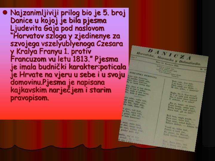 """Najzanimljiviji prilog bio je 5. broj Danice u kojoj je bila pjesma Ljudevita Gaja pod naslovom """"Horvatov"""