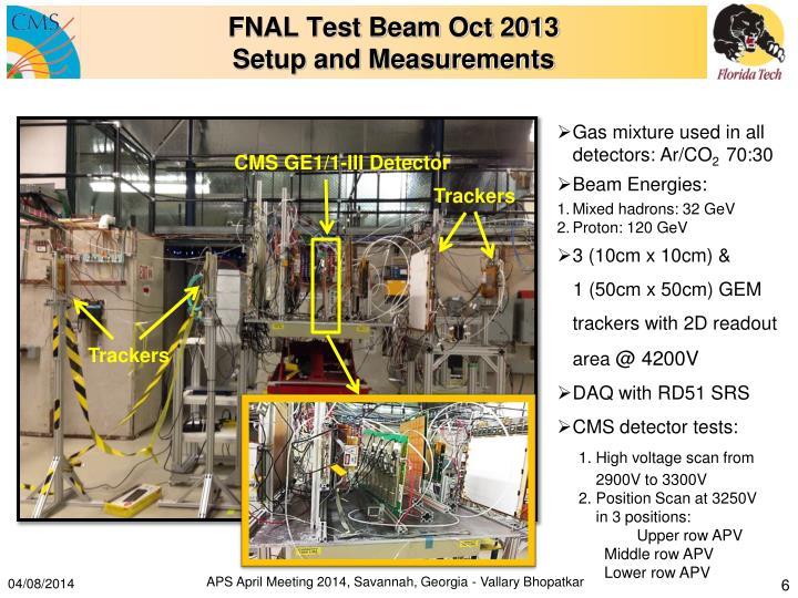 FNAL Test Beam Oct 2013