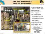 fnal test beam oct 2013 setup and measurements