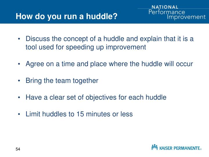 How do you run a huddle?