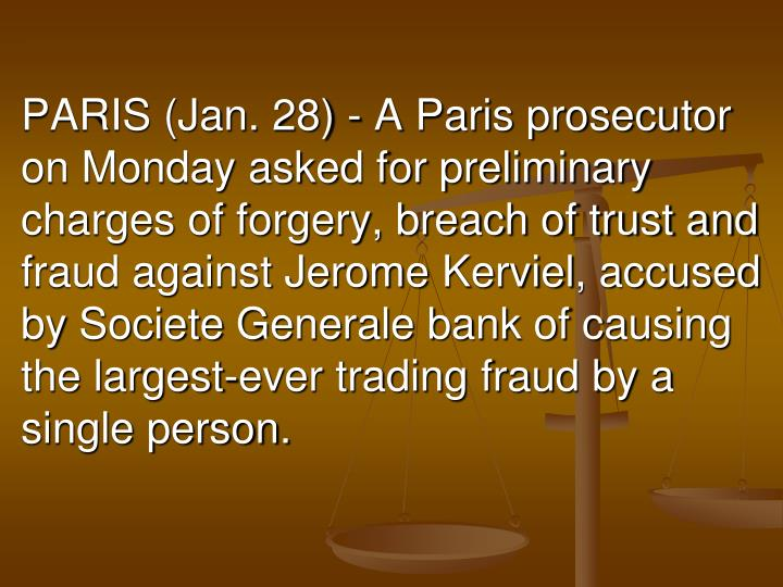 PARIS (Jan. 28) - A Paris prosecutor on Monday asked for preliminary charges of forgery, breach of t...