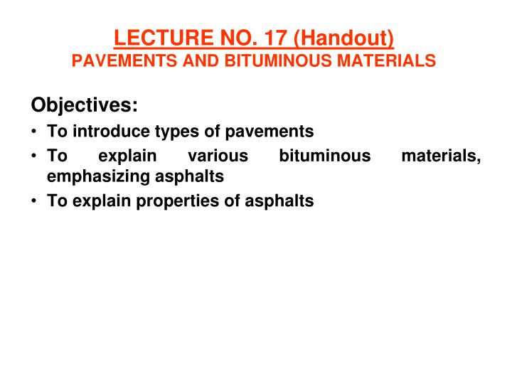 Lecture no 17 handout pavements and bituminous materials