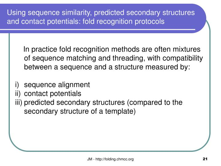 Using sequence similarity, predicted secondary structures and contact potentials: fold recognition protocols