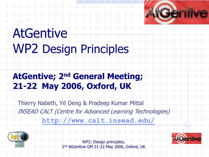 Atgentive wp2 design principles atgentive 2 nd general meeting 21 22 may 2006 oxford uk