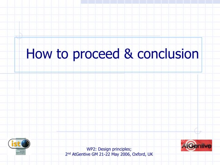 How to proceed & conclusion