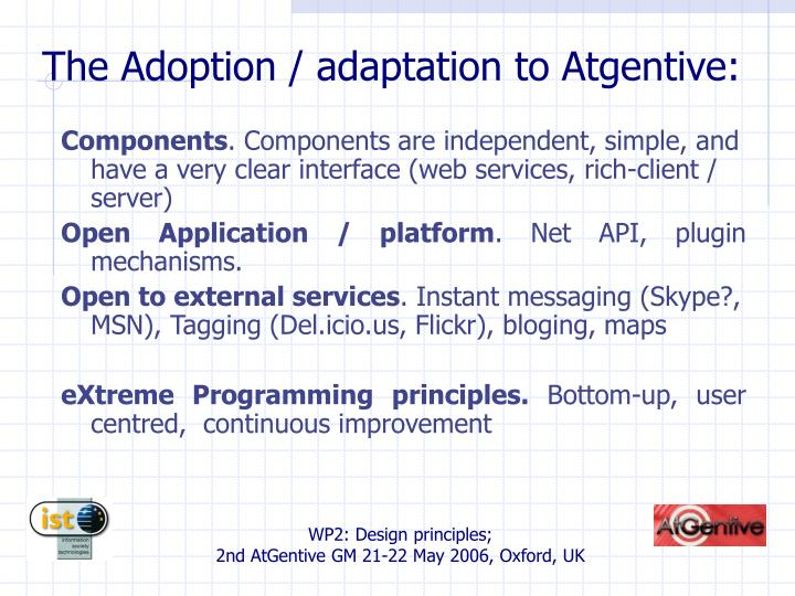 The Adoption / adaptation to Atgentive: