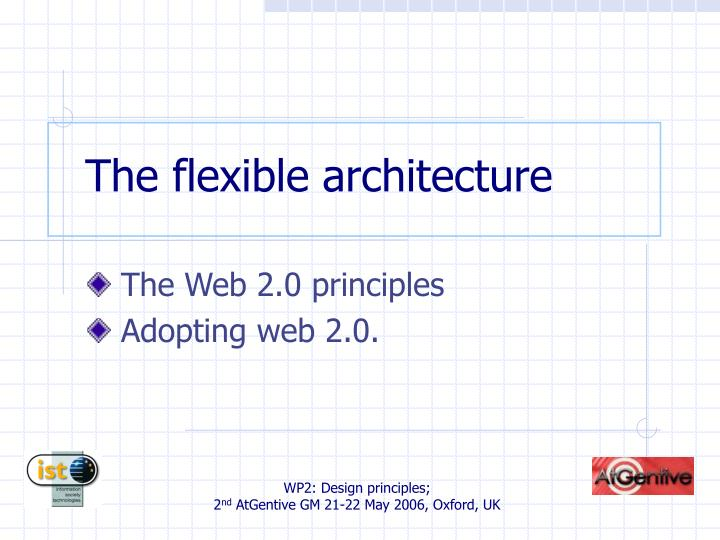 The flexible architecture