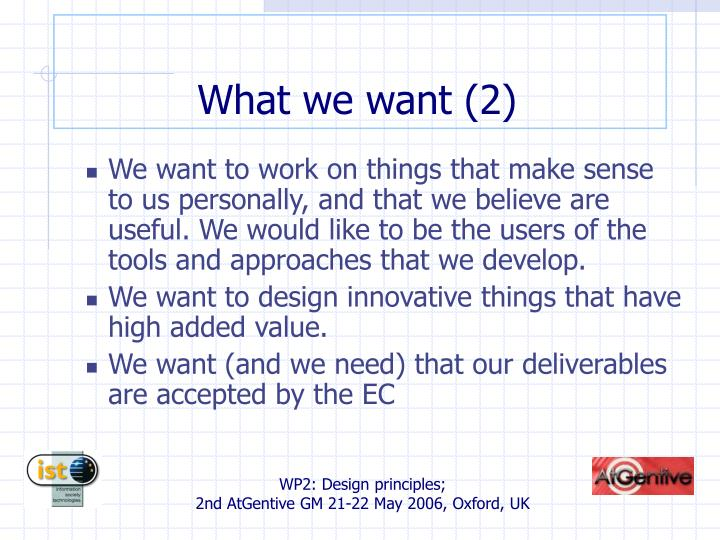 What we want (2)