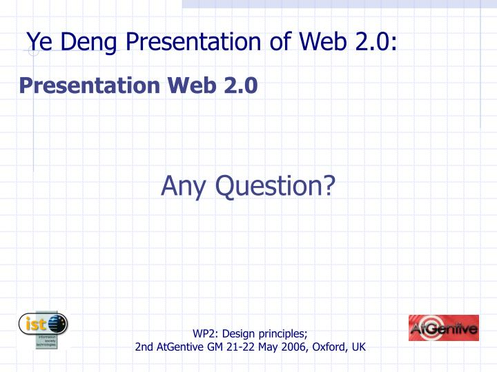 Ye Deng Presentation of Web 2.0: