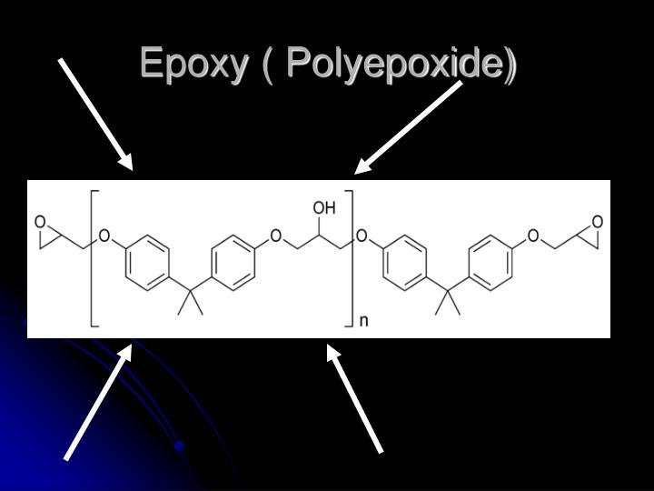 Epoxy ( Polyepoxide)