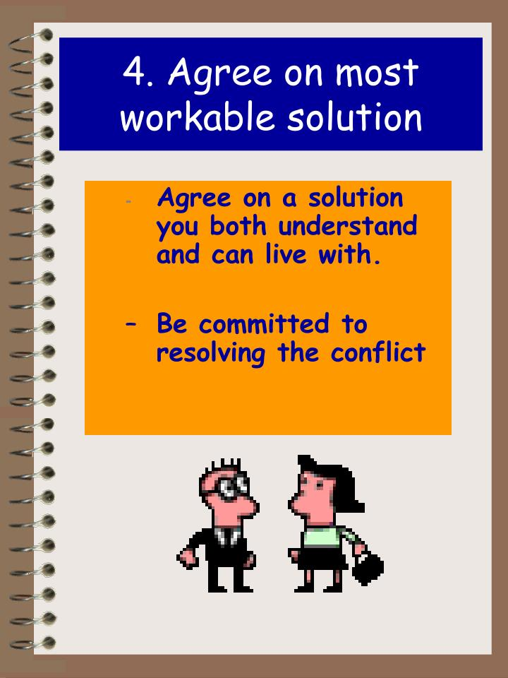 4. Agree on most workable solution