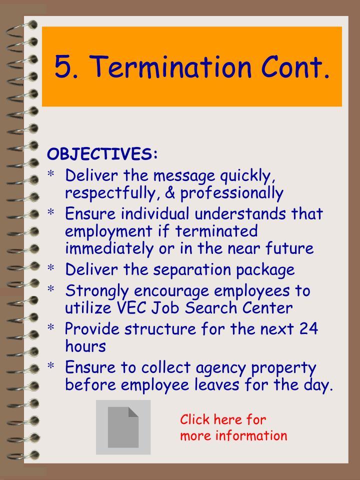 5. Termination Cont.