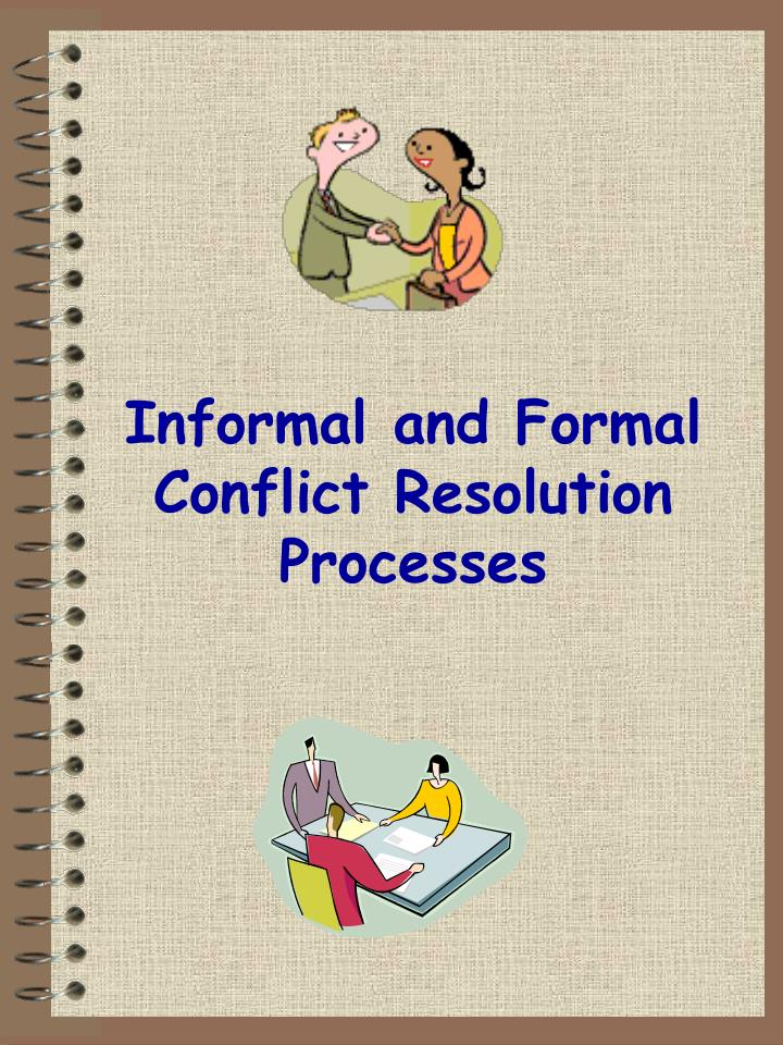 Informal and Formal Conflict Resolution Processes