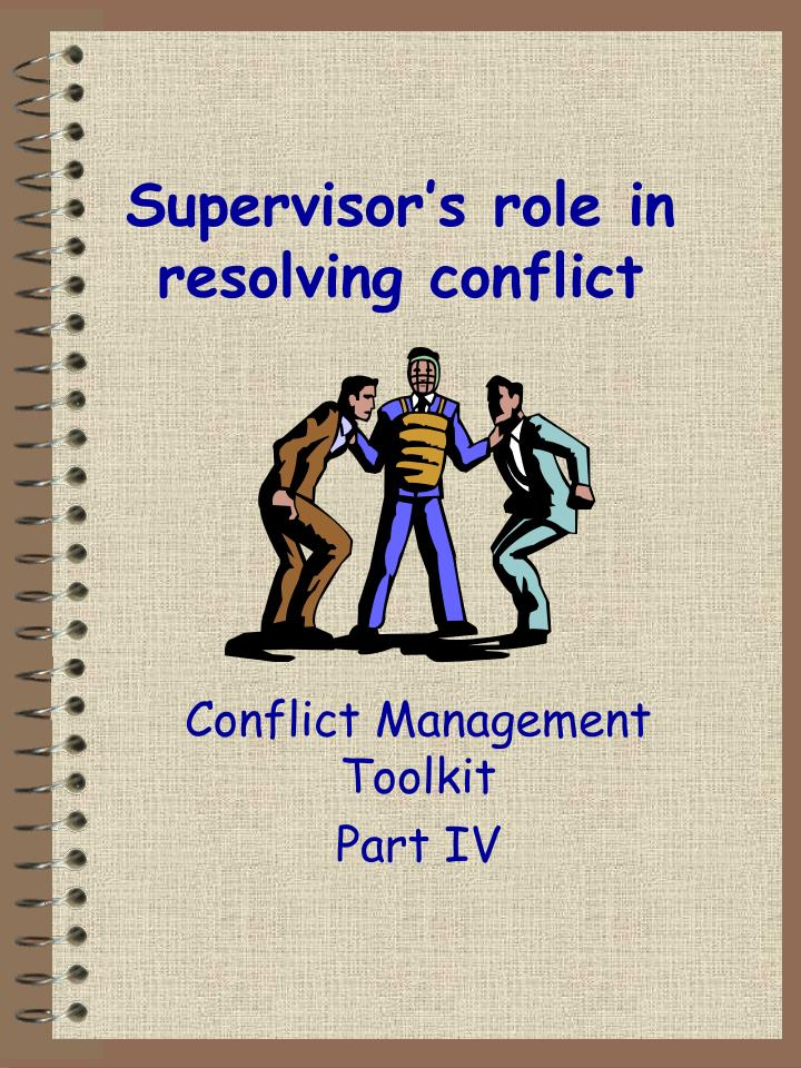 Supervisor's role in resolving conflict