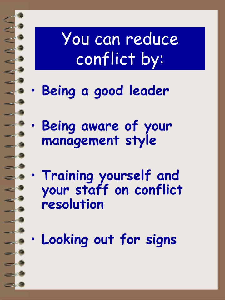 You can reduce conflict by: