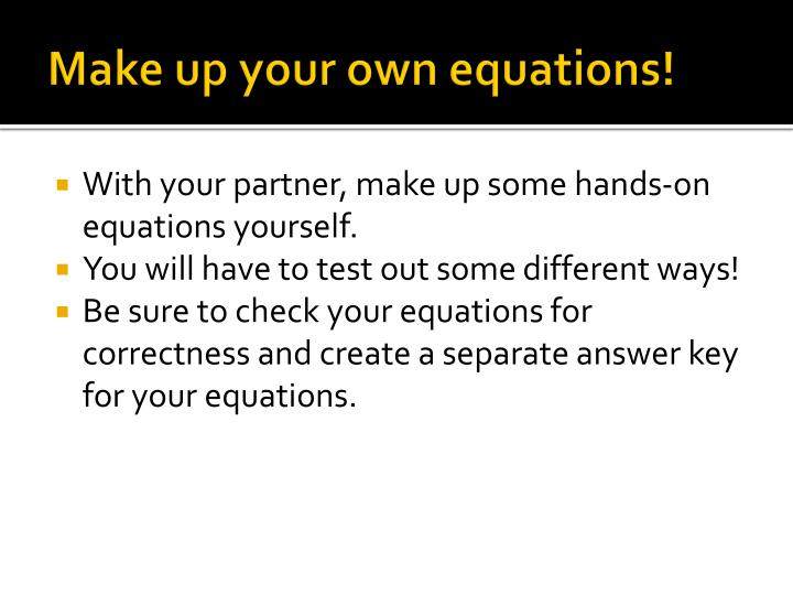Make up your own equations!