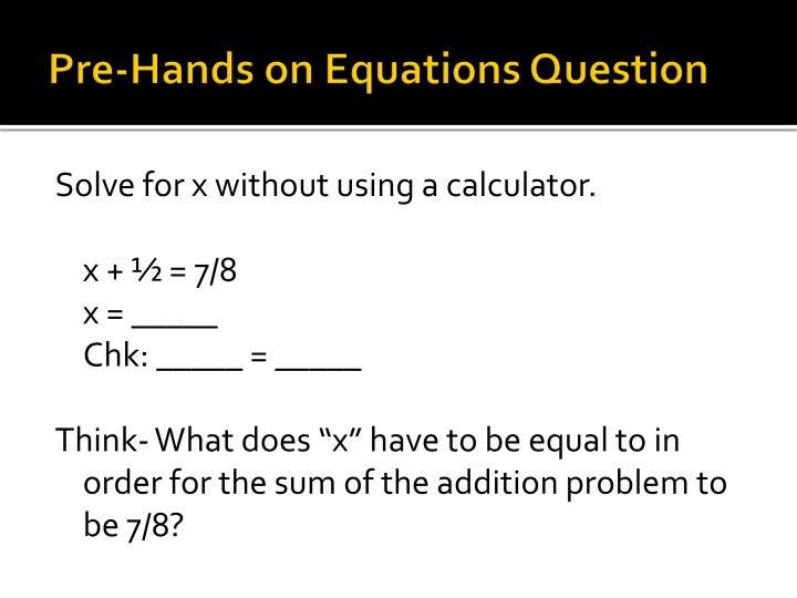 Pre-Hands on Equations Question