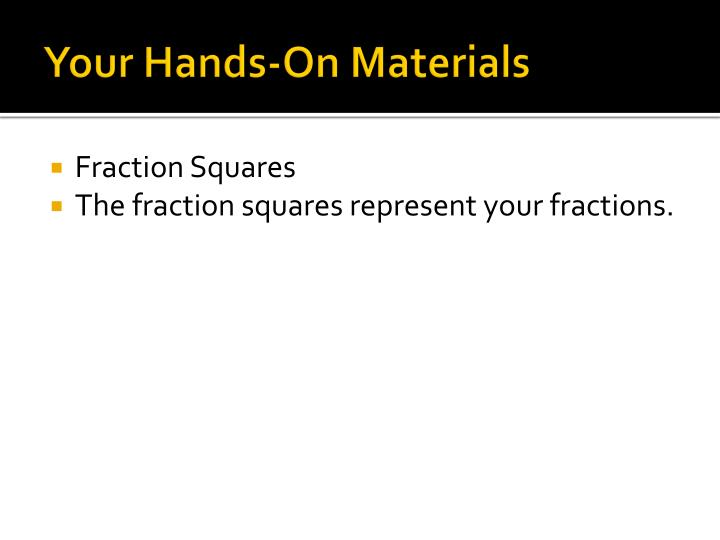 Your Hands-On Materials