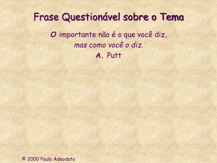 Frase question vel sobre o tema