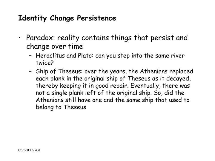 Identity Change Persistence