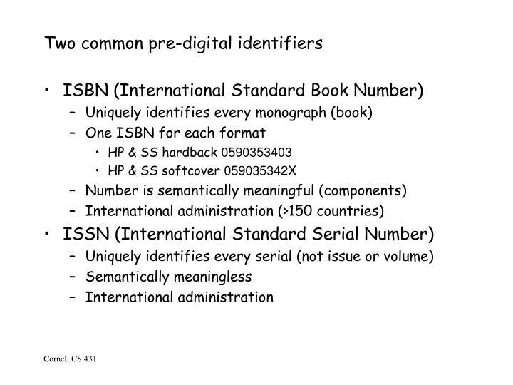 Two common pre-digital identifiers