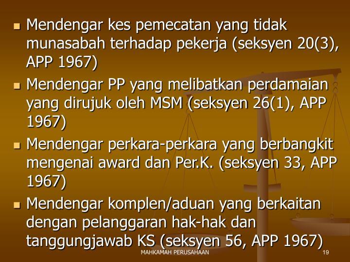 Mendengar kes pemecatan yang tidak munasabah terhadap pekerja (seksyen 20(3), APP 1967)
