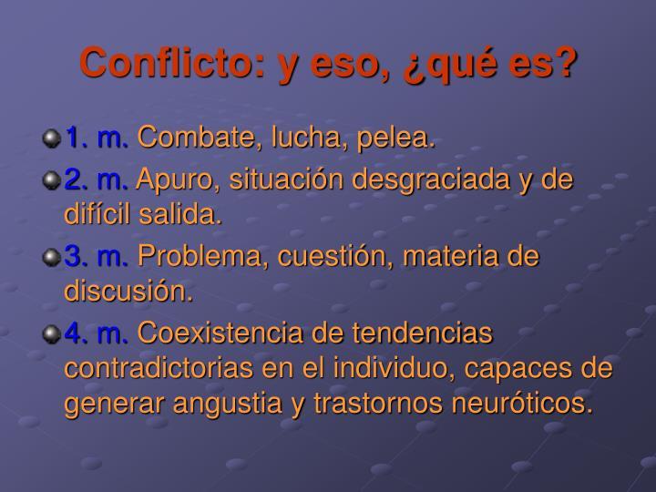 Conflicto: y eso, ¿qué es?