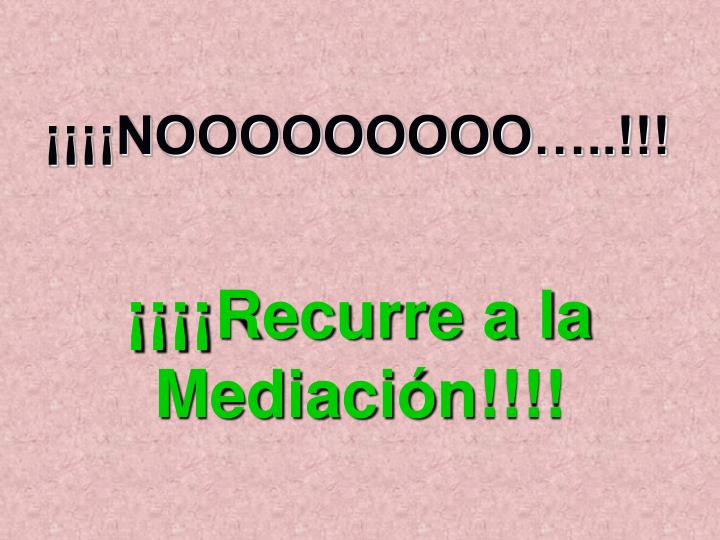 ¡¡¡¡NOOOOOOOOO…..!!!