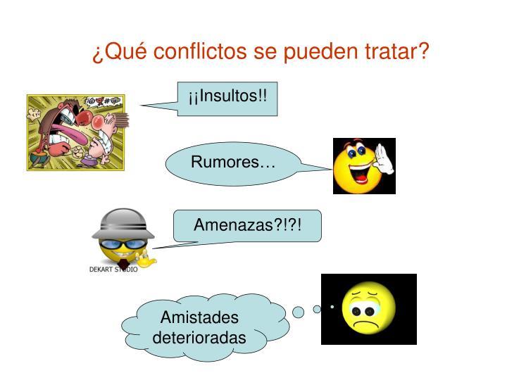 ¿Qué conflictos se pueden tratar?