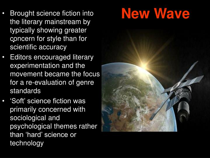 Brought science fiction into the literary mainstream by typically showing greater concern for style than for scientific accuracy